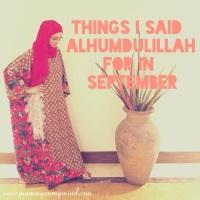 Things I said Alhumdulillah for in September 2015...